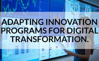5 Ways to Adapt Your Innovation Program for Digital Transformation