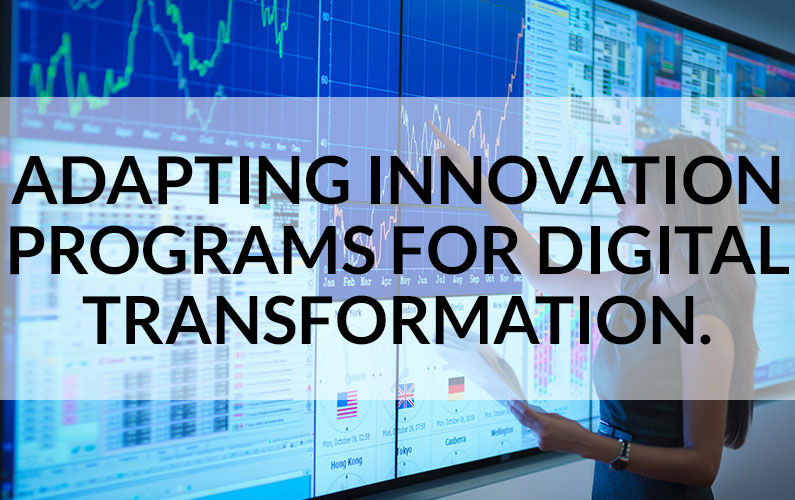 5 Ways to Adapt Your Innovation Program for Digital Transformation